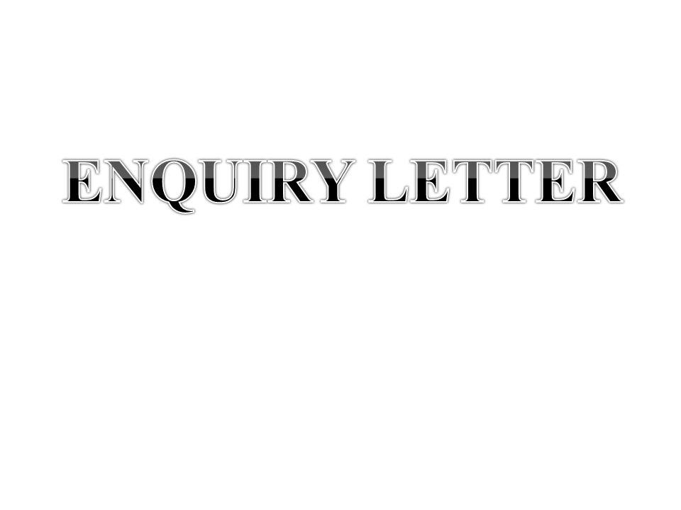 ENQUIRY LETTER  - ppt download