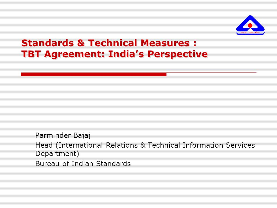 Standards & Technical Measures : TBT Agreement: India's Perspective