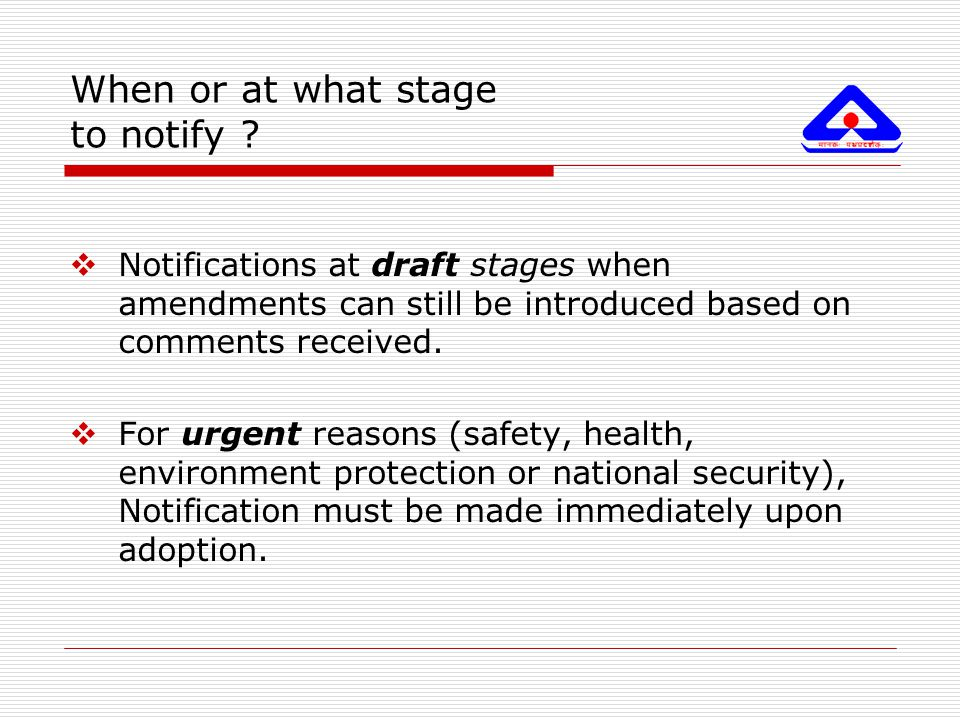 When or at what stage to notify