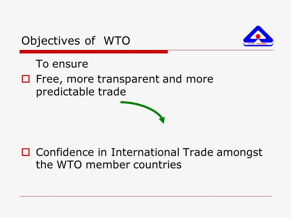 Objectives of WTO To ensure