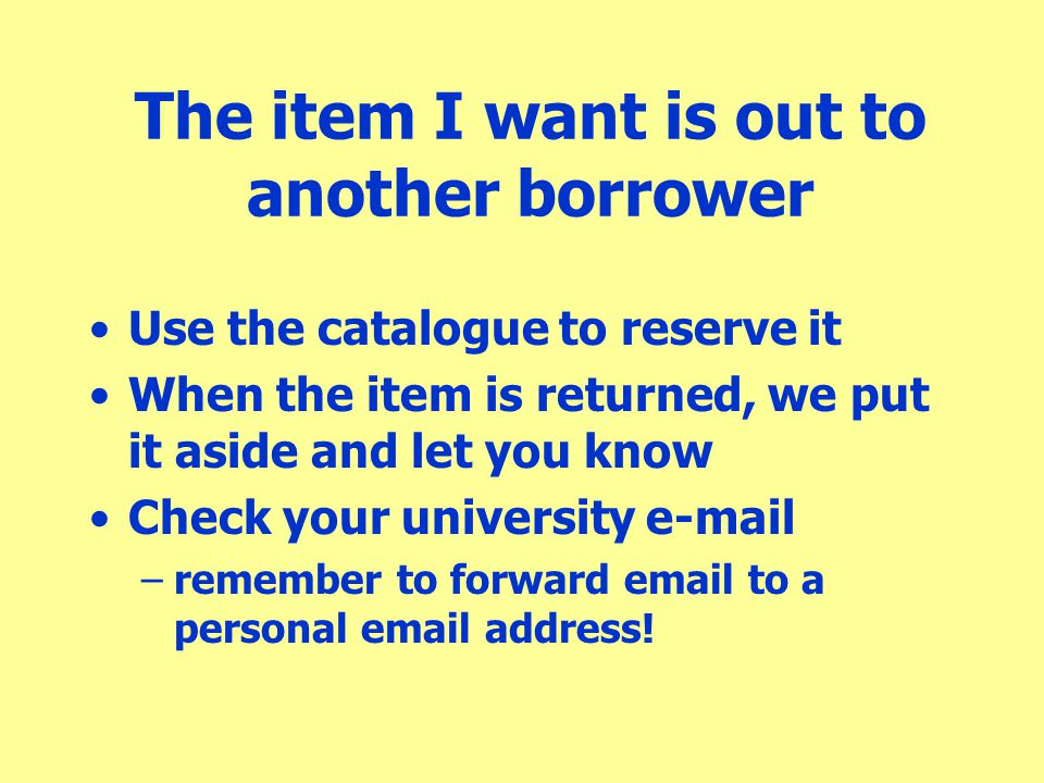 The item I want is out to another borrower