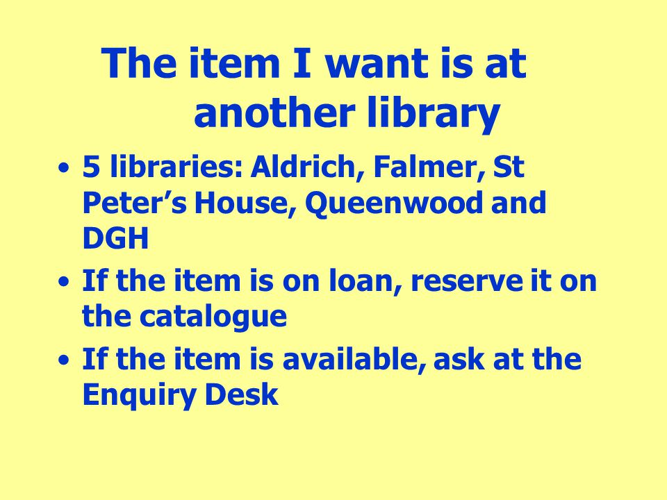 The item I want is at another library