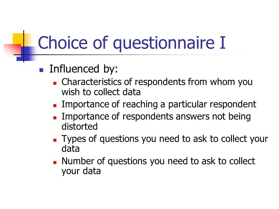 Choice of questionnaire I