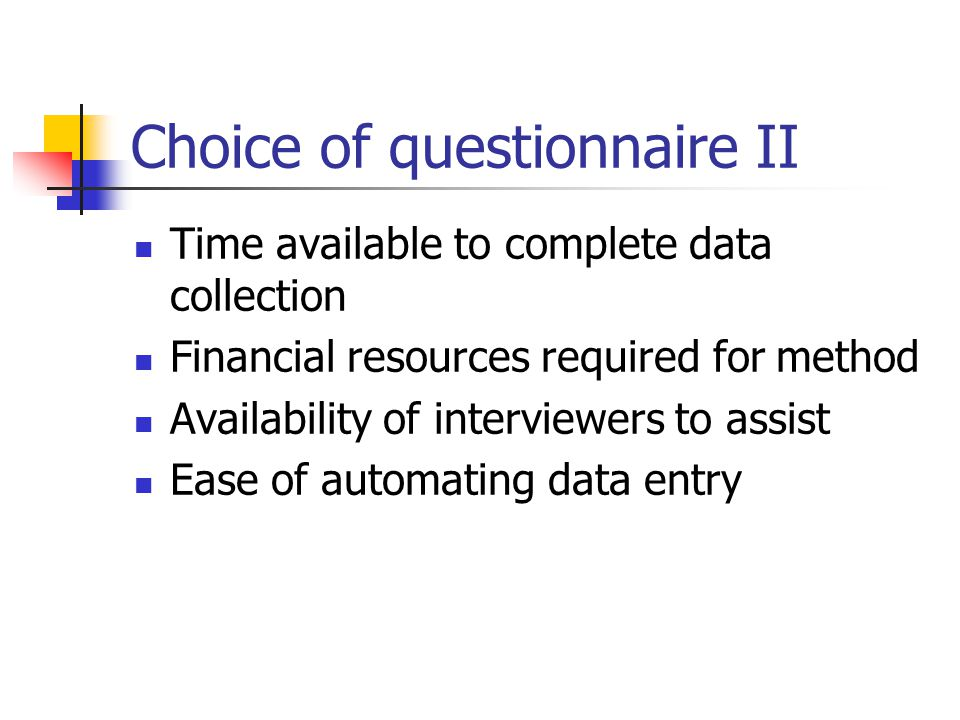 Choice of questionnaire II