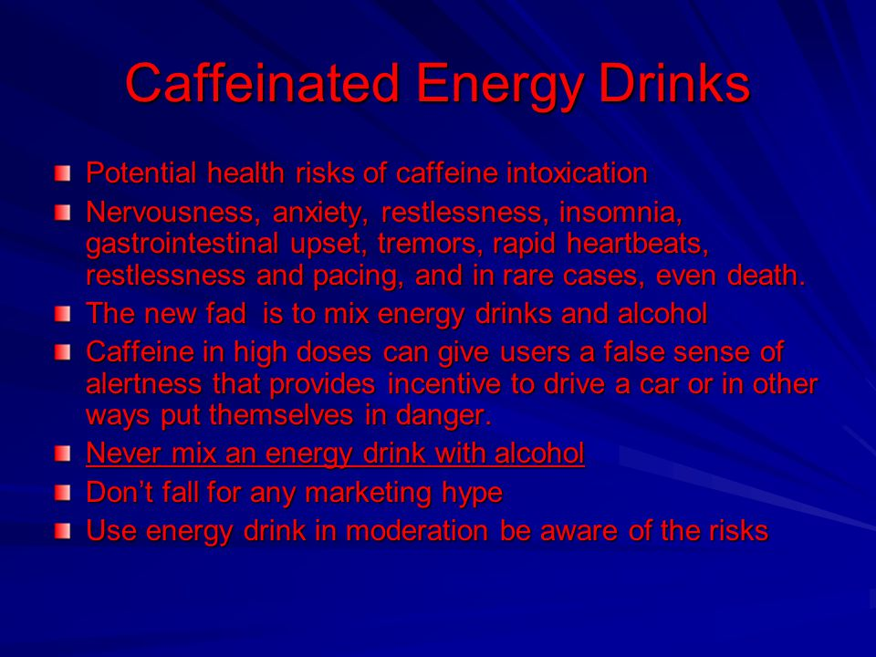 high on caffeine: regulating energy drinks essay The energy drink-alcohol combo doesn't make you feel as drunk, but coordination and reaction times suggest otherwise the potential for accidents and alcohol poisoning increase just how much caffeine does an energy drink contain.