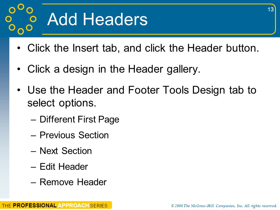 Add Headers Click the Insert tab, and click the Header button.