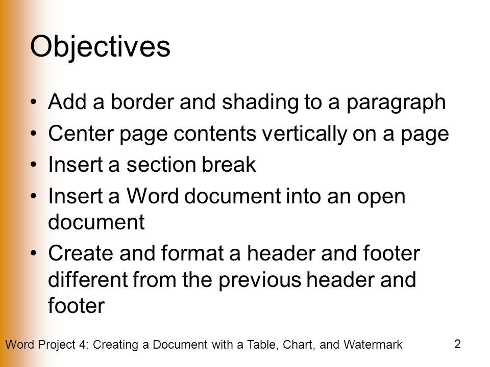 Objectives Add a border and shading to a paragraph