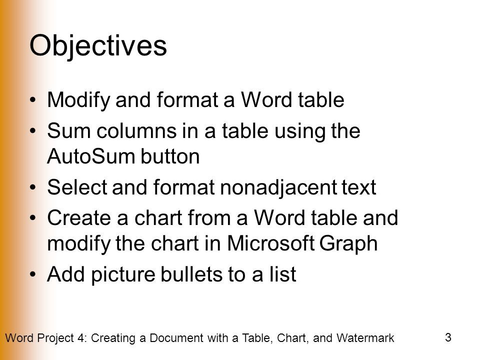 Objectives Modify and format a Word table