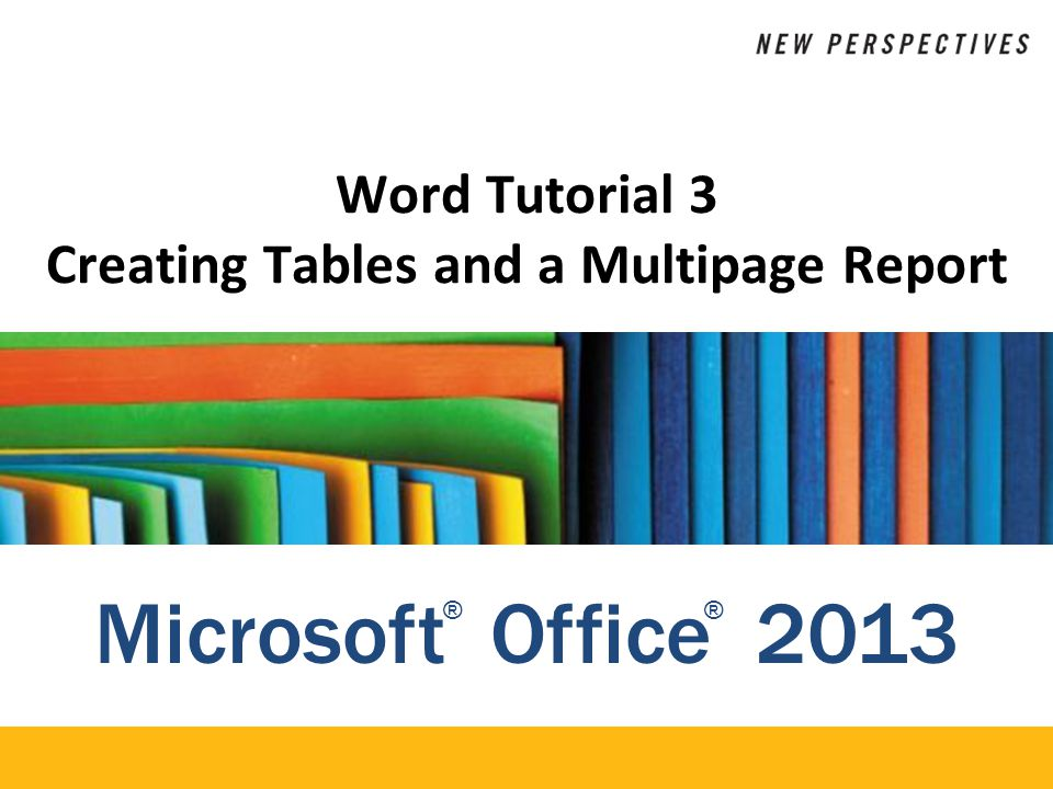 Word Tutorial 3 Creating Tables and a Multipage Report