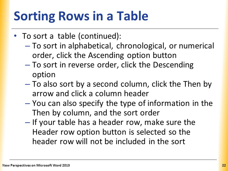 Sorting Rows in a Table To sort a table (continued):