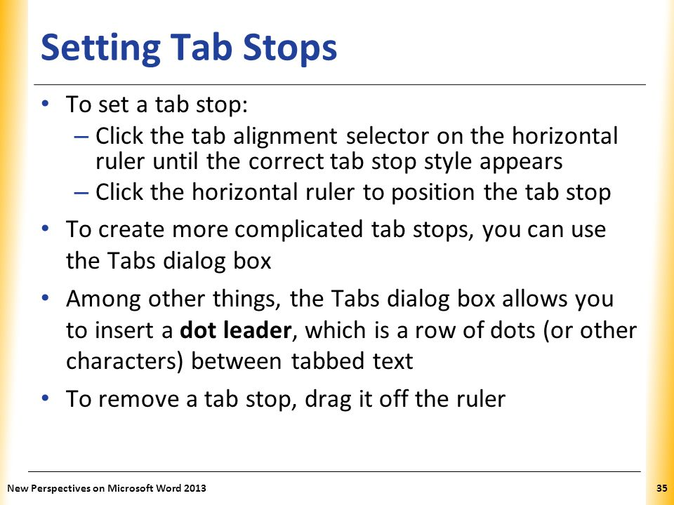 Setting Tab Stops To set a tab stop: