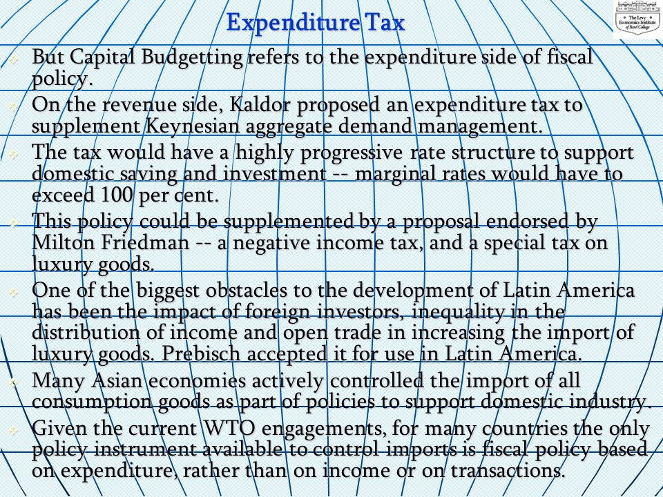 Expenditure Tax But Capital Budgetting refers to the expenditure side of fiscal policy.