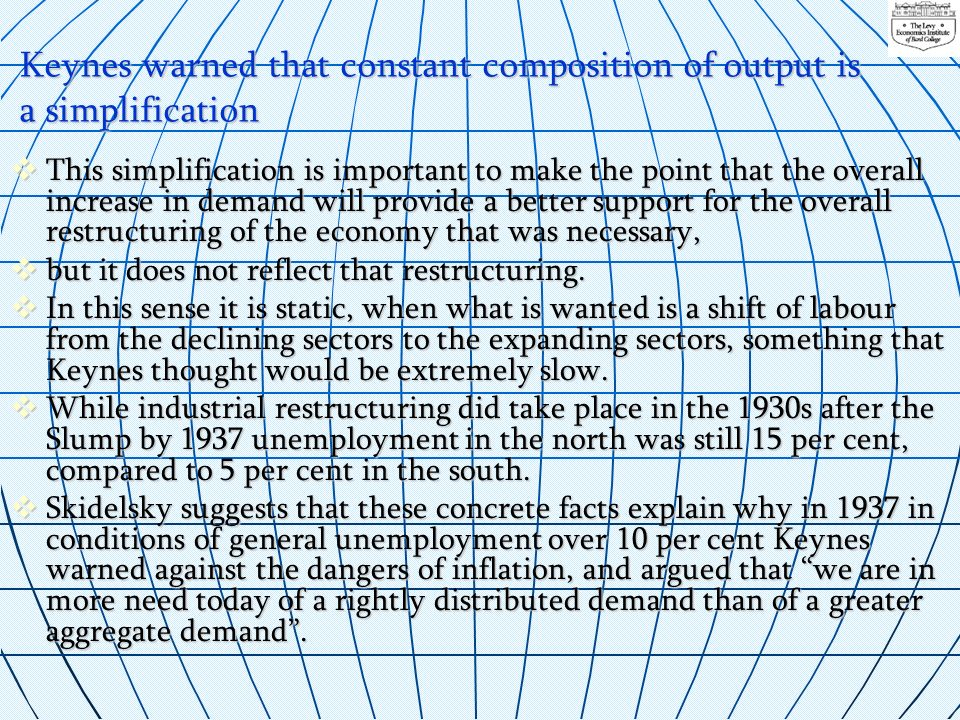 Keynes warned that constant composition of output is a simplification