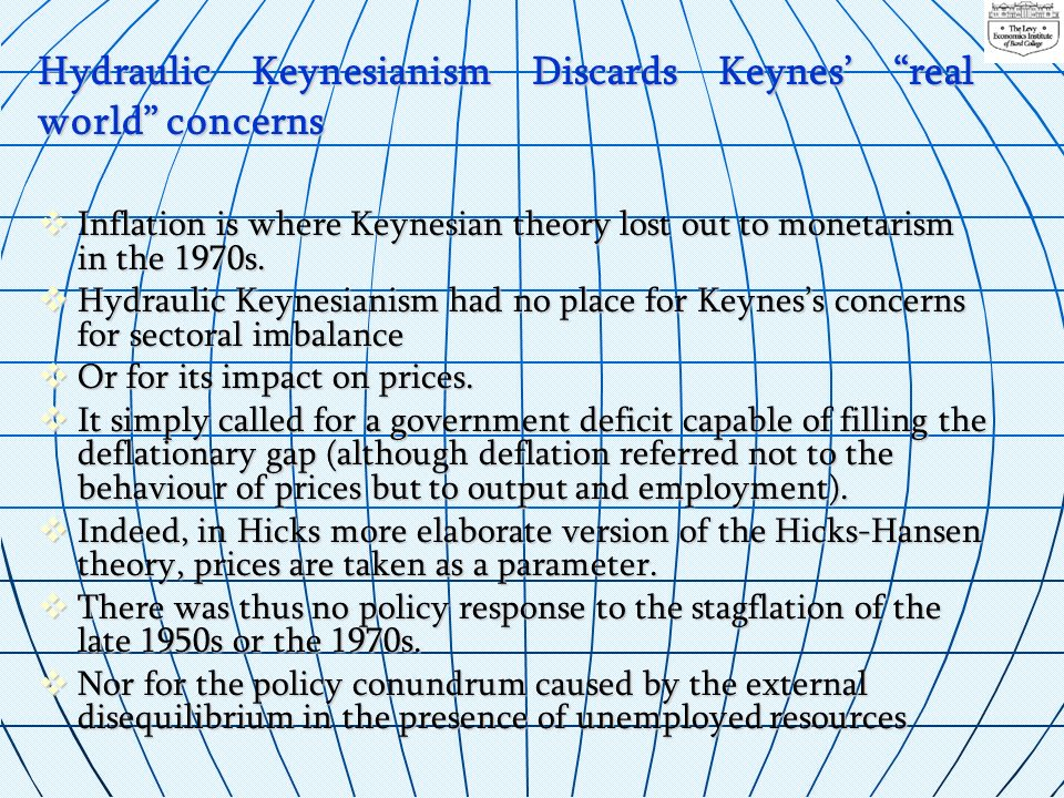 Hydraulic Keynesianism Discards Keynes' real world concerns