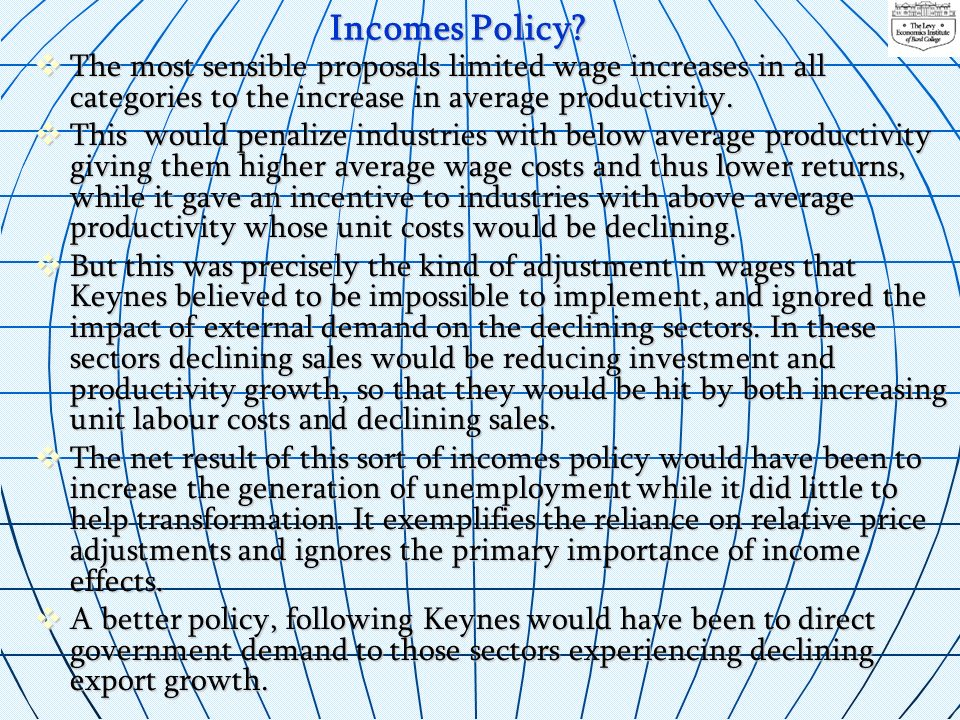 Incomes Policy The most sensible proposals limited wage increases in all categories to the increase in average productivity.