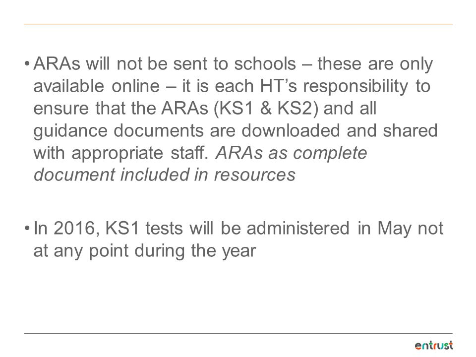 ARAs will not be sent to schools – these are only available online – it is each HT's responsibility to ensure that the ARAs (KS1 & KS2) and all guidance documents are downloaded and shared with appropriate staff. ARAs as complete document included in resources