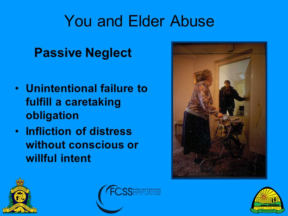 You and Elder Abuse Passive Neglect