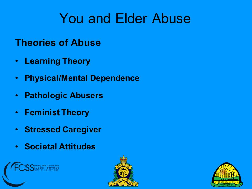 You and Elder Abuse Theories of Abuse Learning Theory