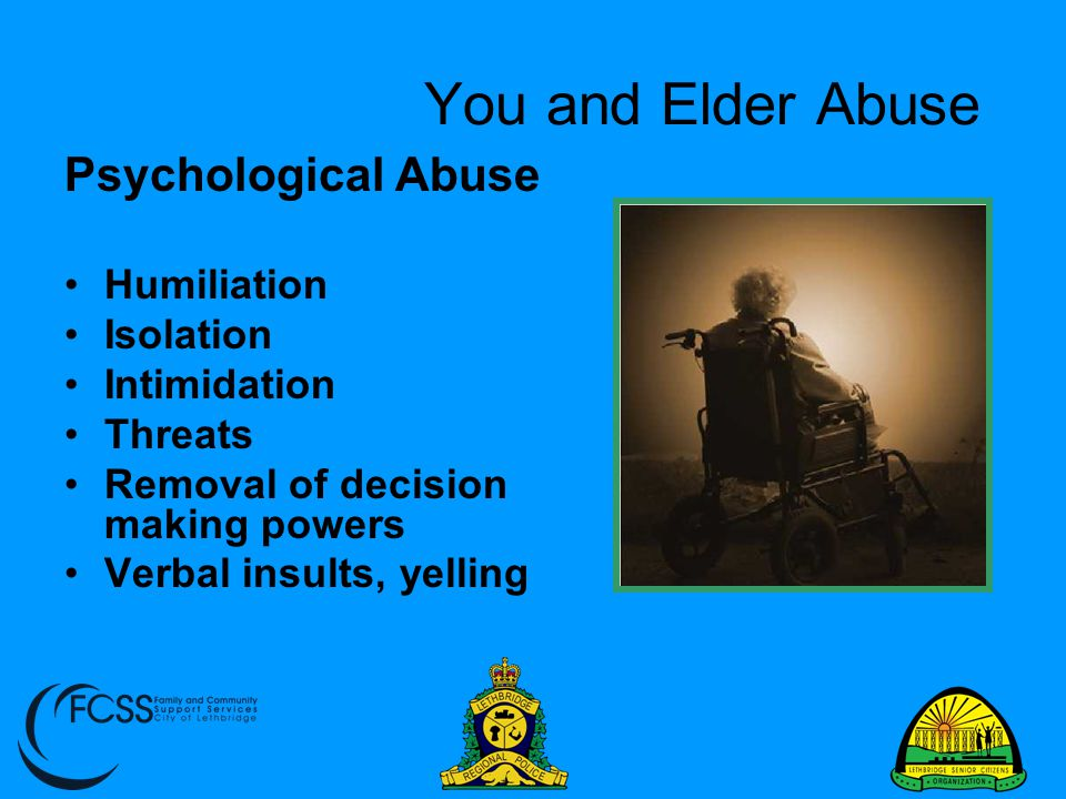 You and Elder Abuse Psychological Abuse Humiliation Isolation
