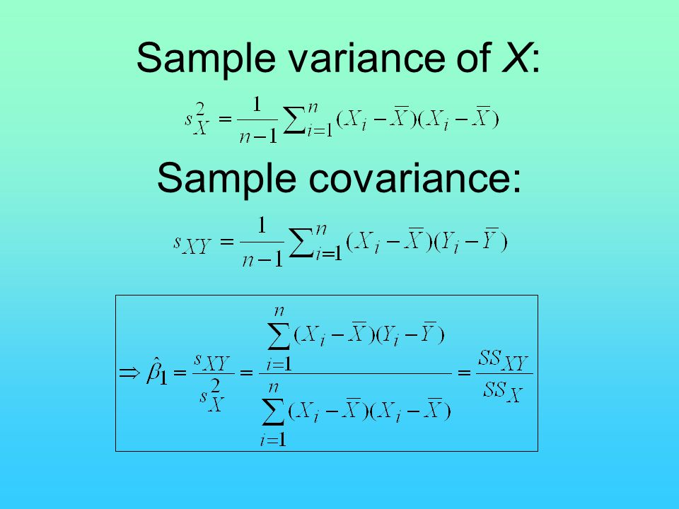 Sample variance of X: Sample covariance: