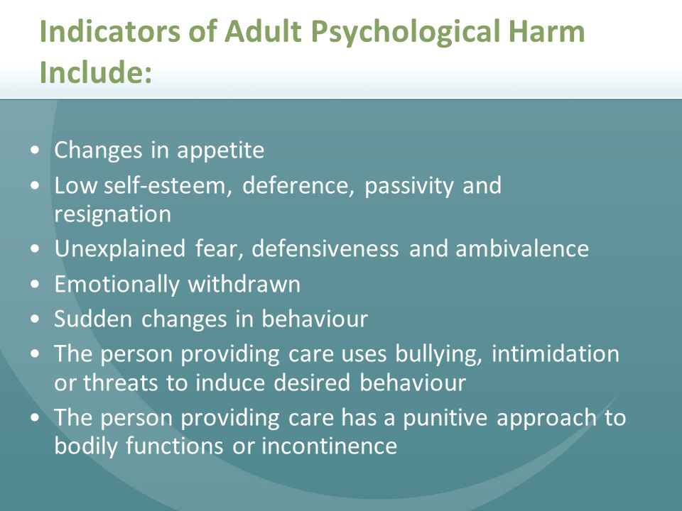 Indicators of Adult Psychological Harm Include: