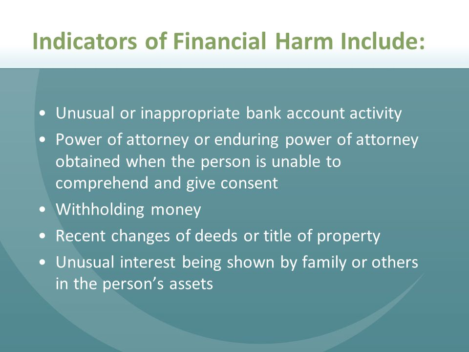 Indicators of Financial Harm Include: