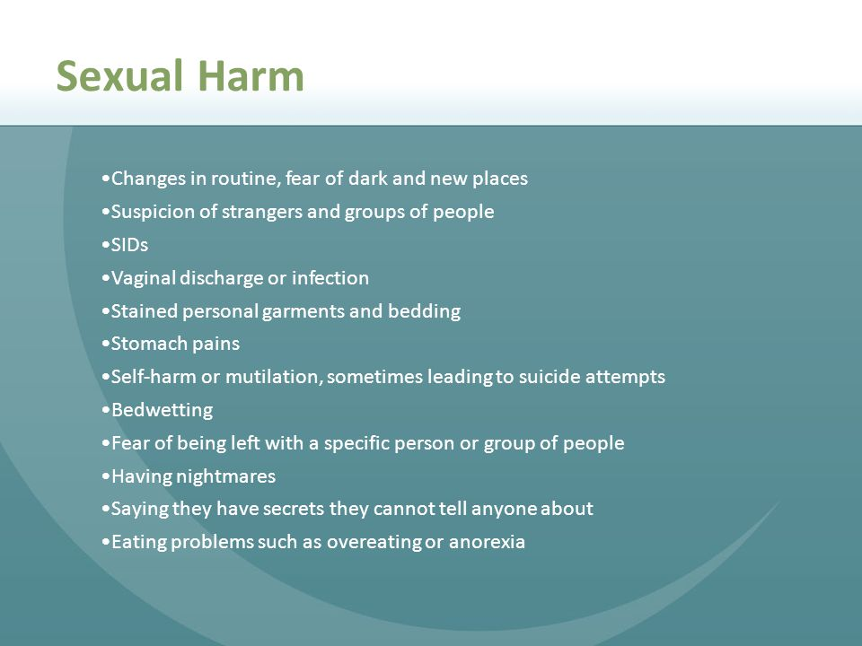 Sexual Harm Changes in routine, fear of dark and new places