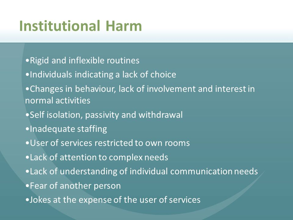Institutional Harm Rigid and inflexible routines