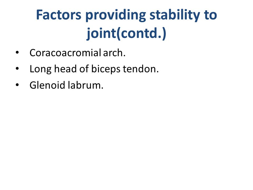 Factors providing stability to joint(contd.)
