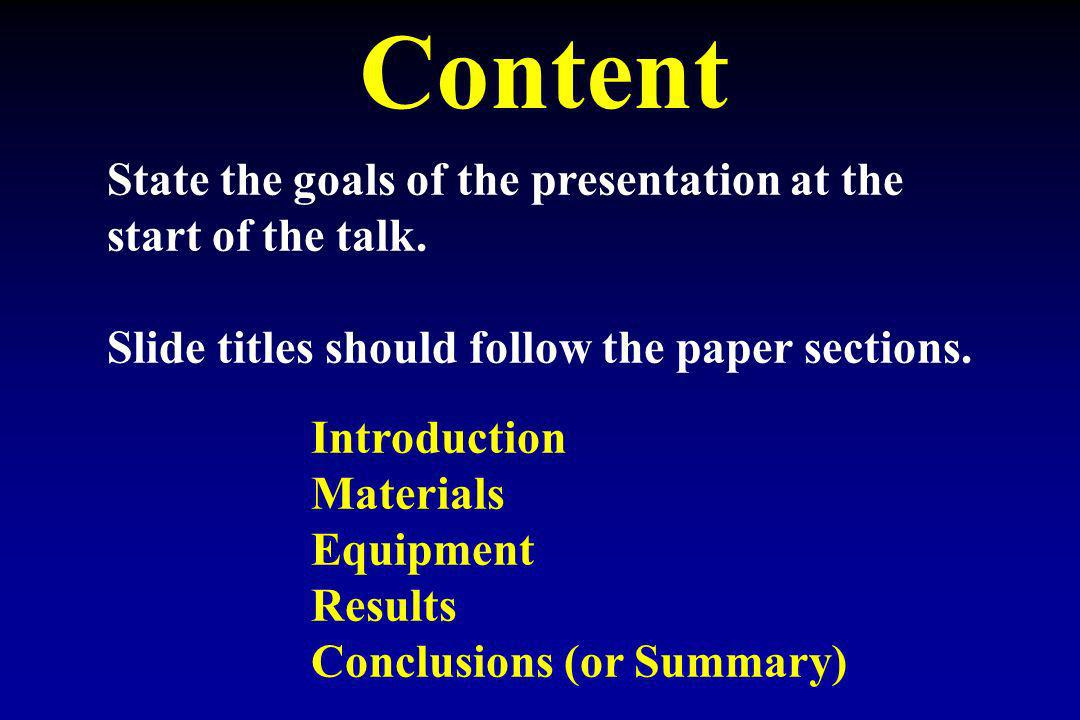 Content State the goals of the presentation at the start of the talk.