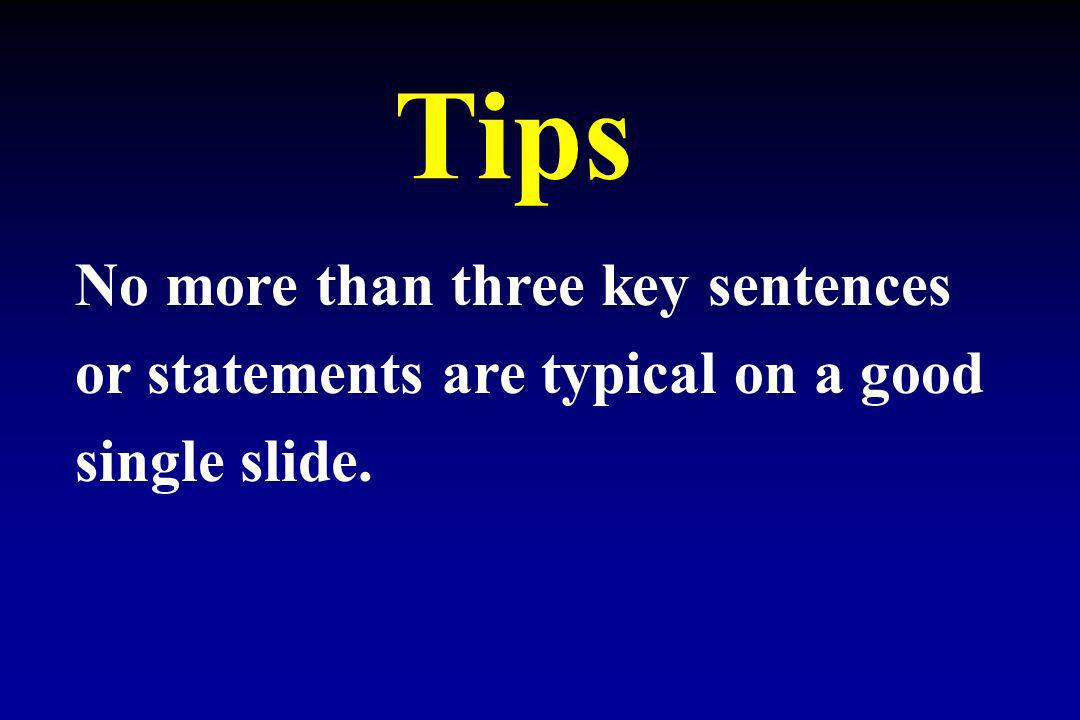 Tips No more than three key sentences