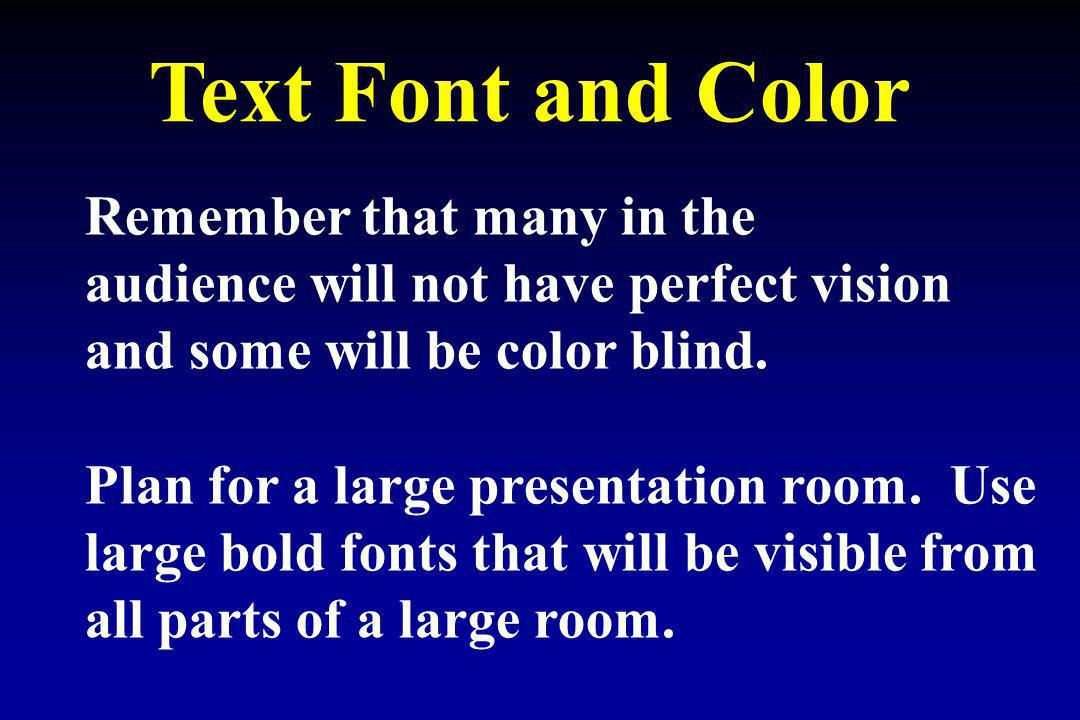 Text Font and Color Remember that many in the