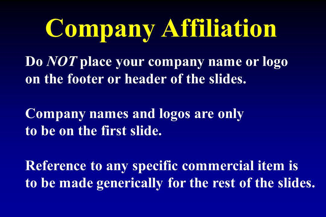 Company Affiliation Do NOT place your company name or logo