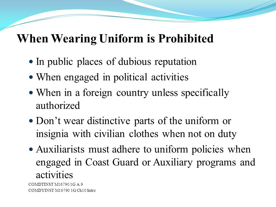 When Wearing Uniform is Prohibited