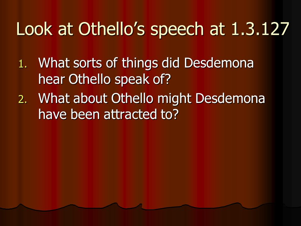 Look at Othello's speech at