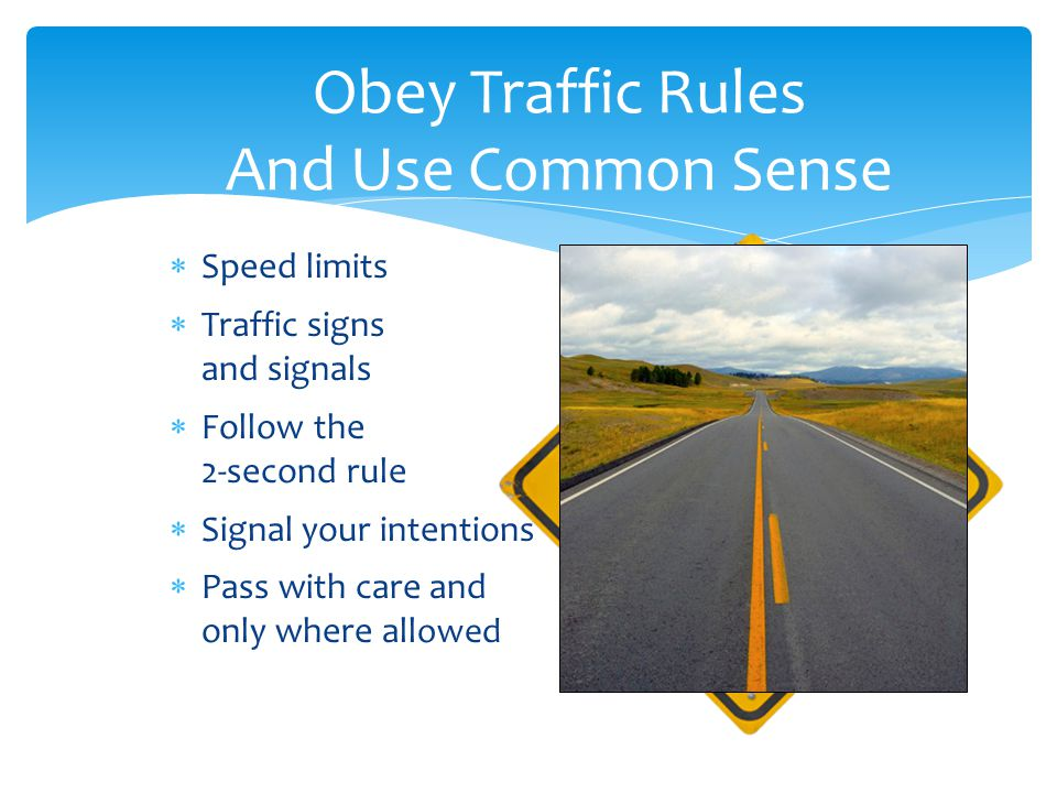 Obey Traffic Rules And Use Common Sense