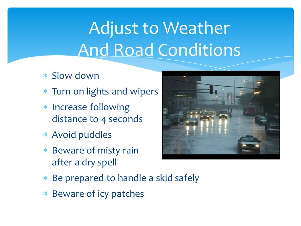Adjust to Weather And Road Conditions