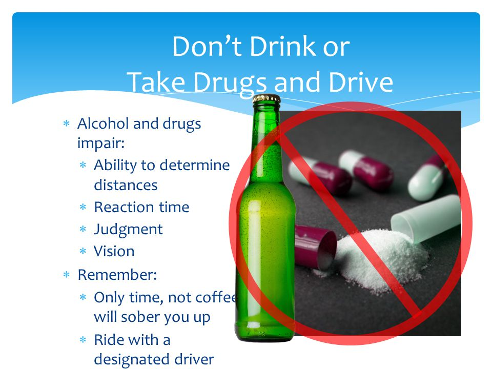 Don't Drink or Take Drugs and Drive