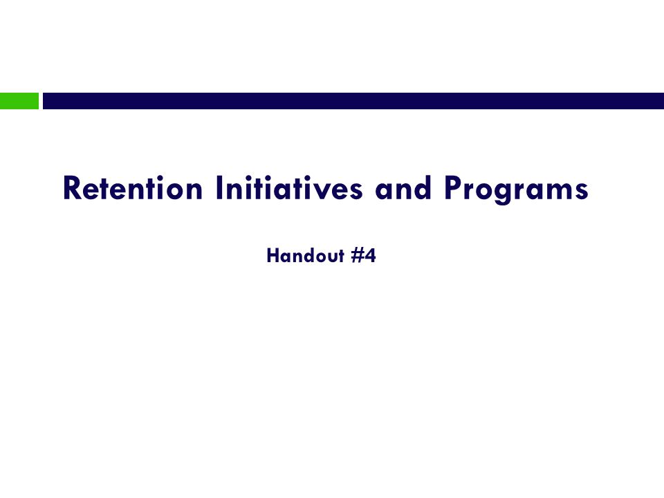 Retention Initiatives and Programs