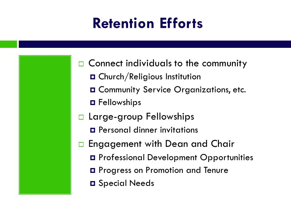 Retention Efforts Connect individuals to the community