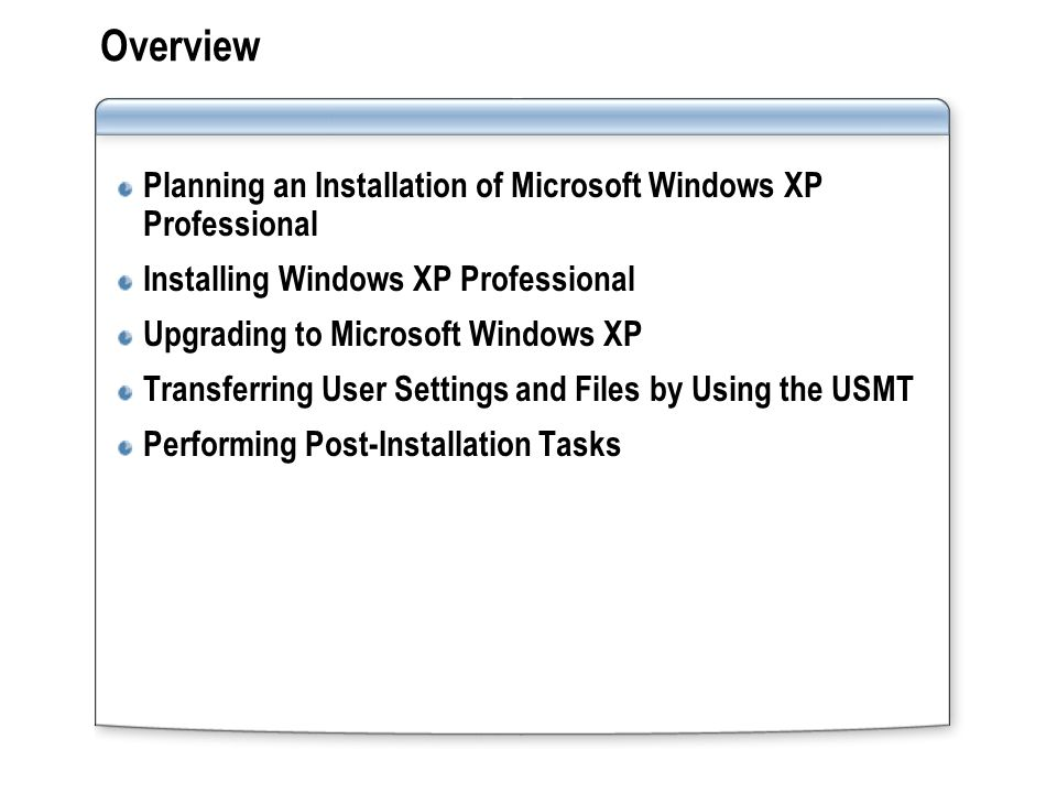 Overview Planning an Installation of Microsoft Windows XP Professional