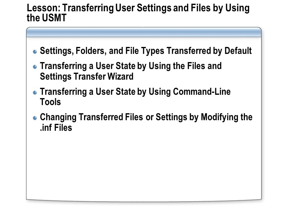 Lesson: Transferring User Settings and Files by Using the USMT