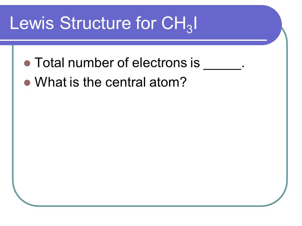 Lewis Structure for CH3I