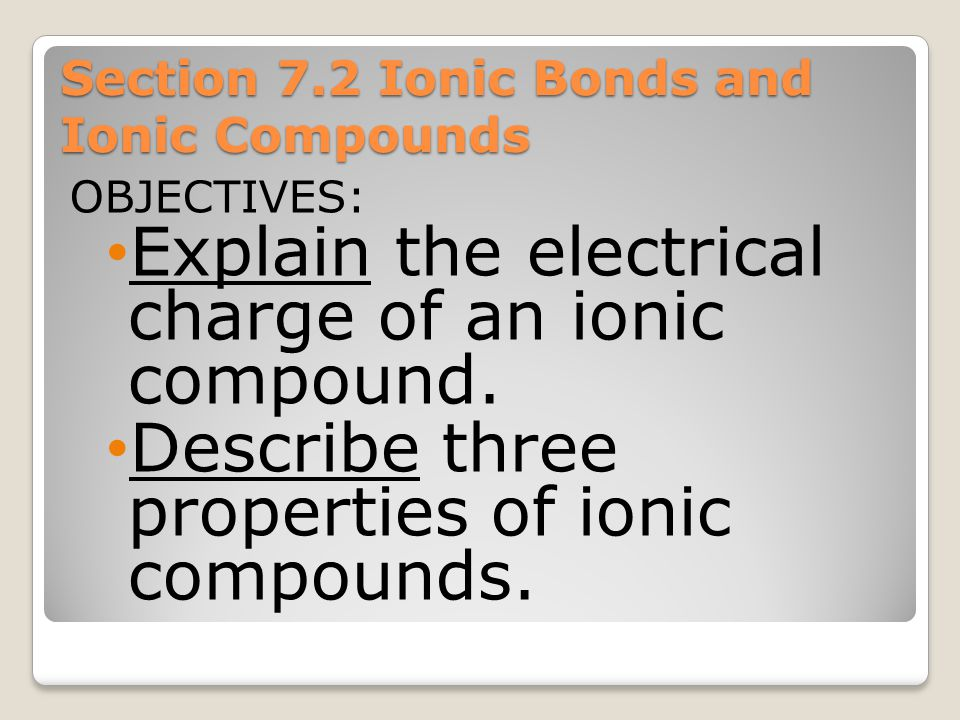 Section 7.2 Ionic Bonds and Ionic Compounds