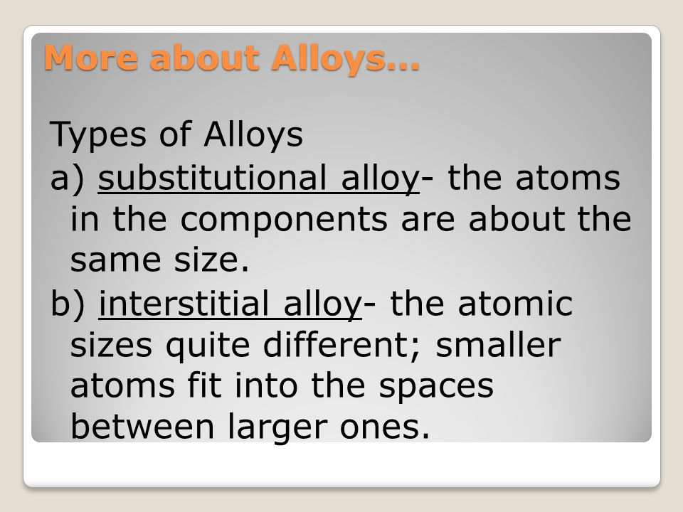 More about Alloys…