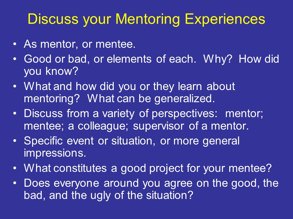 Discuss your Mentoring Experiences