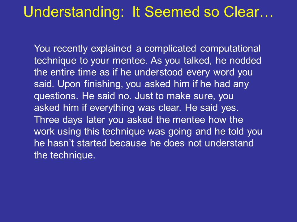 Understanding: It Seemed so Clear…