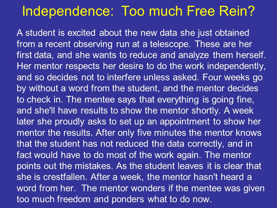 Independence: Too much Free Rein