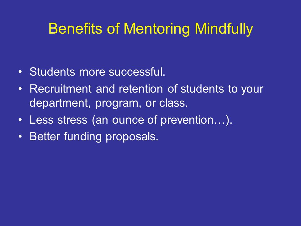 Benefits of Mentoring Mindfully