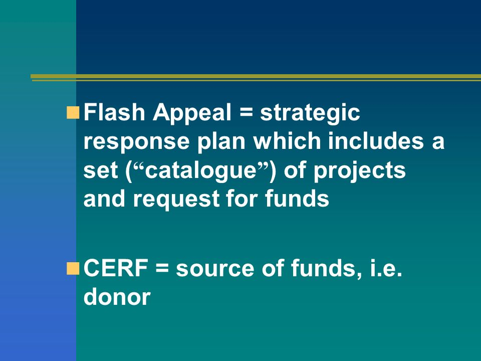 CERF = source of funds, i.e. donor
